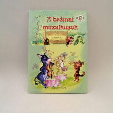 A brémai muzsikusok - válogatott mesék az Óperenciás könyvek sorozatban